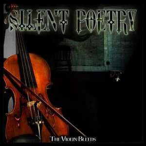 The Violin Bleeds - Silent Poetry